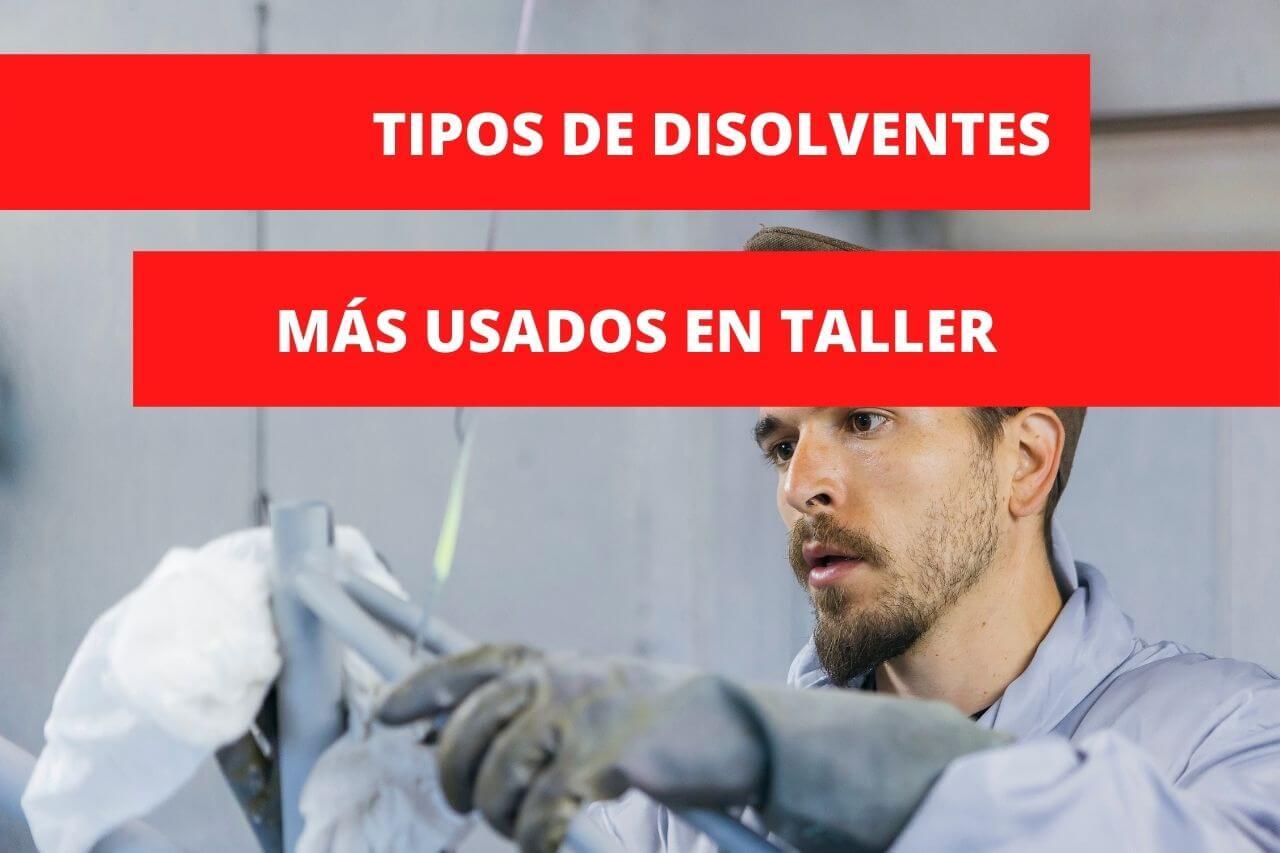 En este momento estás viendo ¿Cuáles son los tipos de disolvente mas usado en el taller de chapa y pintura?